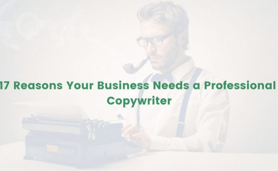 17 Reasons Your Business Needs a Professional Copywriter, Featured Image